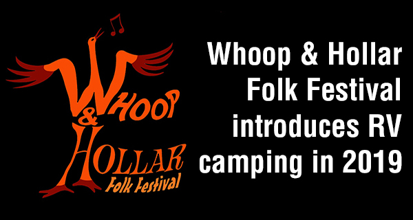 Whoop & Hollar Folk Festival for 2019 has led to interesting improvements, including RV camping in a unique forest setting on an adjoining property.