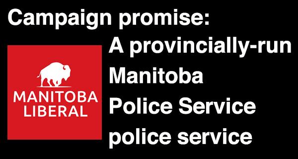 Manitoba Liberals announce justice policy: Manitoba provincial police service