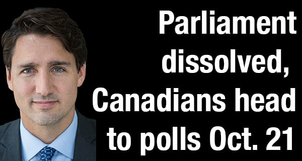 Federal writ dropped, Canadians headed to ballot box on Oct. 21.