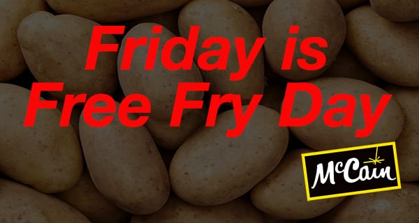Friday is Free Fry Day