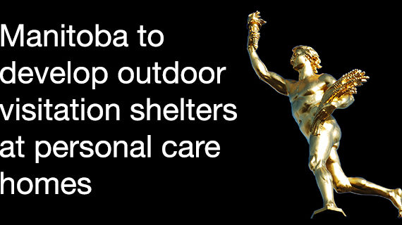 Manitoba to develop outdoor visitation sheltersat personal care homes