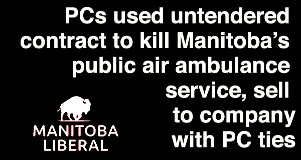 PCs used untendered contract to kill Manitoba's public air ambulance service, sell to company with PC ties
