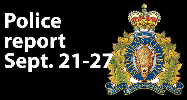 RCMP report covering Sept. 21-27