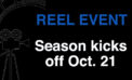 Reel Event kicks off Oct. 21