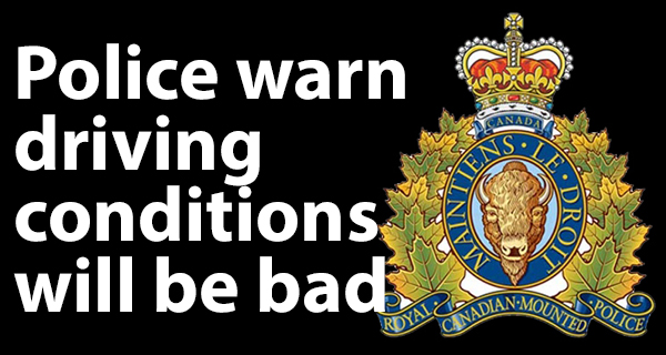 RCMP caution drivers of impending storm