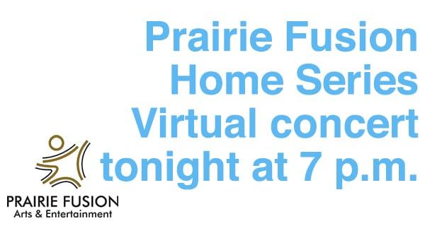 Prairie Fusion Home series virtual concert tonight